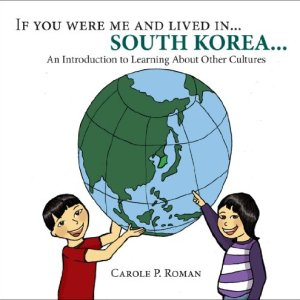 If-you-were-me-and-lived-in-South-Korea-A-Childs-Introduction-to-Cultures-around-the-World-If-You-Were-Me-and-Lived-in-A-Childs-Introduction-to-Cultures-Around-the-World-Book-3-0
