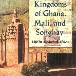 The-Royal-Kingdoms-of-Ghana-Mali-and-Songhay-Life-in-Medieval-Africa-0
