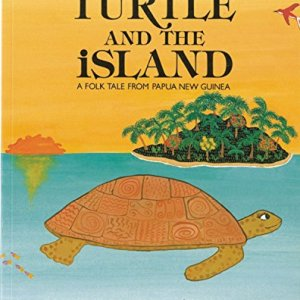 The-Turtle-and-the-Island-A-Folk-Tale-From-Papua-New-Guinea-0