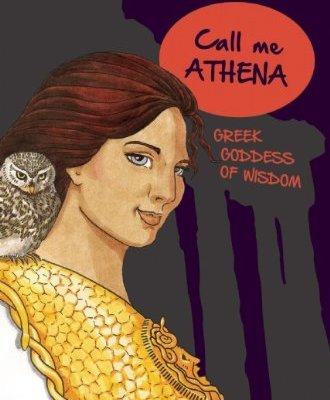 Call-Me-Athena-Greek-Goddess-of-Wisdom-A-Treasury-of-Glorious-Goddesses-0