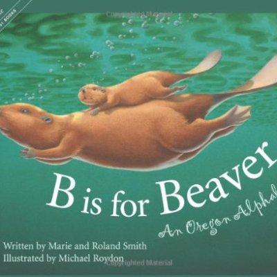 B-Is-for-Beaver-An-Oregon-Alphabet-Alphabet-Series-0