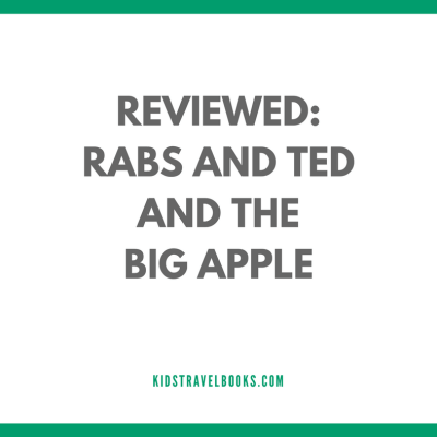 Rabs and Ted and the Big Apple: Our Adventure in New York | Book Review