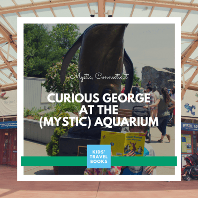Curious George at the (Mystic) Aquarium