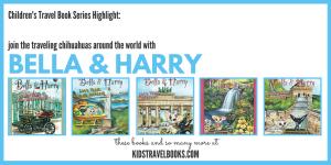 Travel Book Series for Kids Bella & Harry