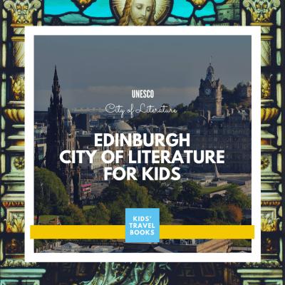 UNESCO Cities of Literature: Edinburgh for Kids