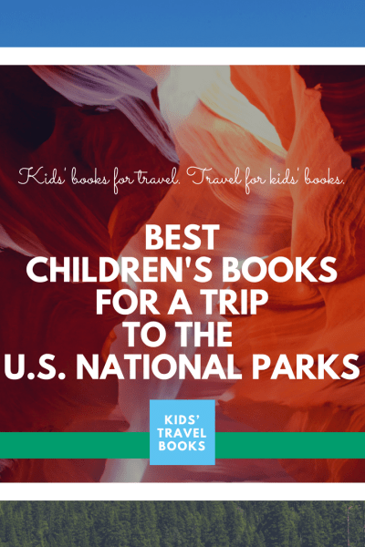 Best Children's Books for a trip to the U.S. National Parks