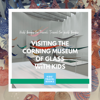 Visiting the Corning Museum of Glass