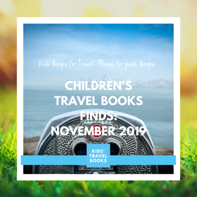 Children's Travel Book Finds: November 2019