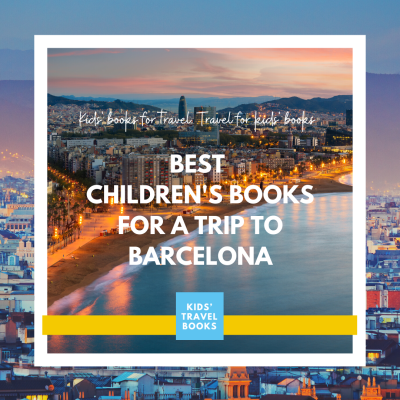 Best Children's Books for a Trip to Barcelona