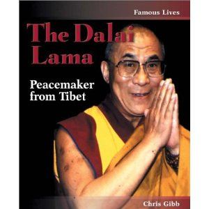 The Dalai Lama: Peacemaker from Tibet, a biography by Chris Gibb.