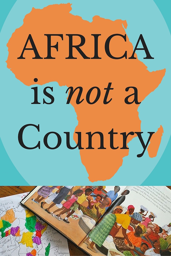 Africa is Not A Country- Kid World Citizen