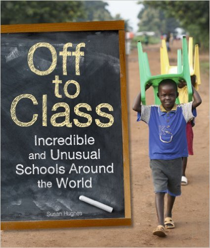 Off to Class School Around the World- Kid World Citizen