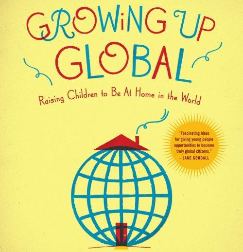 Growing up global- Kid World Citizen
