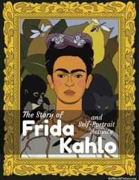 How to teach Frida Kahlo to kids Kid World Citizen Mexican Artist Hispanic Culture Lesson Heritage