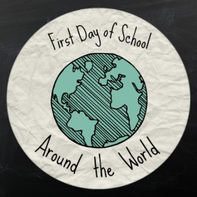 First Day of School Around the World- Kid World Citizen