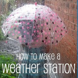How to Make a Weather Station Kids- Kid World Citizen