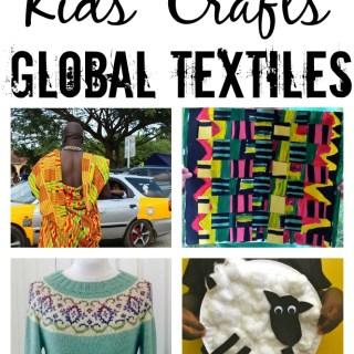 Global Textiles Kids Crafts- Kid World Citizen