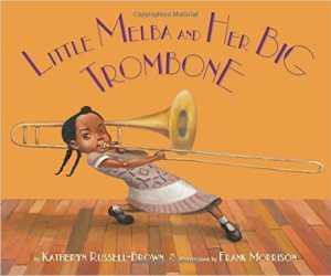 Little Melba Big Trombone Black History Kids Biographies- Kid World Citizen