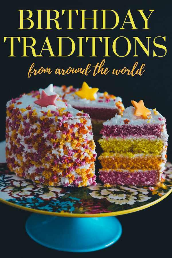Birthday Traditions around the world- Kid World Citizen