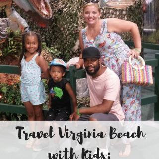 Visit Virginia Beach with Kids Family Travel- Kid World Citizen