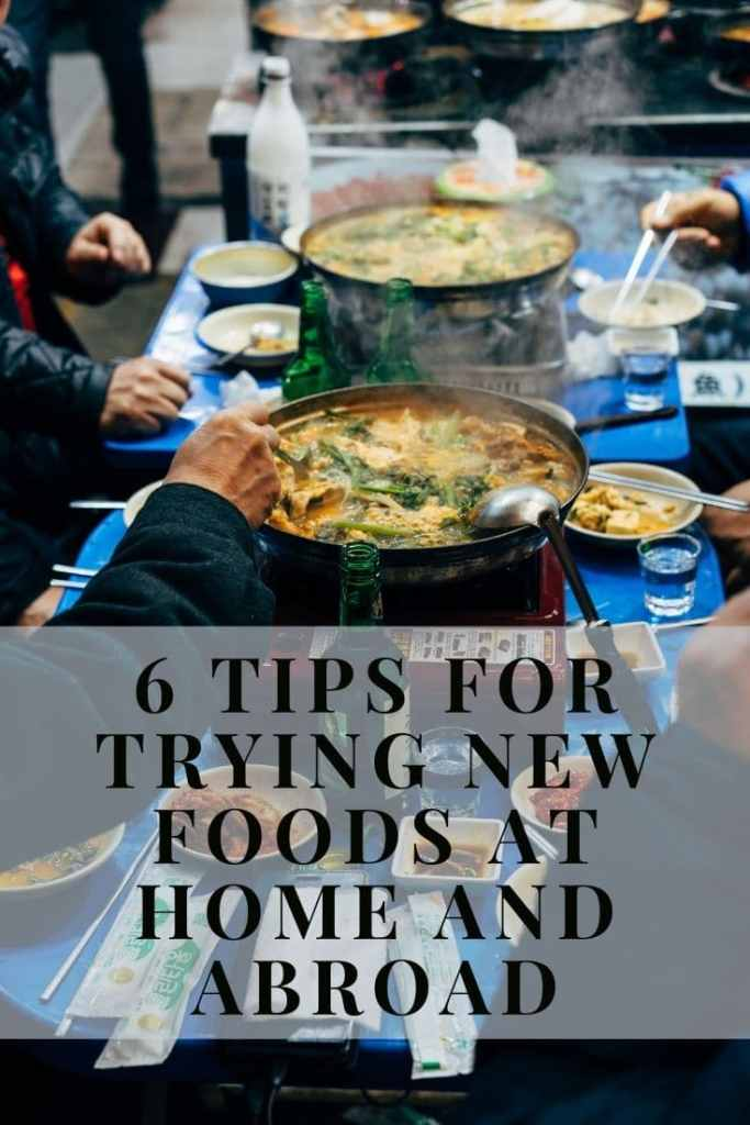 Tips for trying new foods at home and abroad