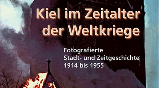 Band 85 – Kiel im Zeitalter der Weltkriege