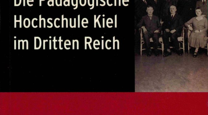 Band 36 – Die Pädagogische Hochschule Kiel im Dritten Reich