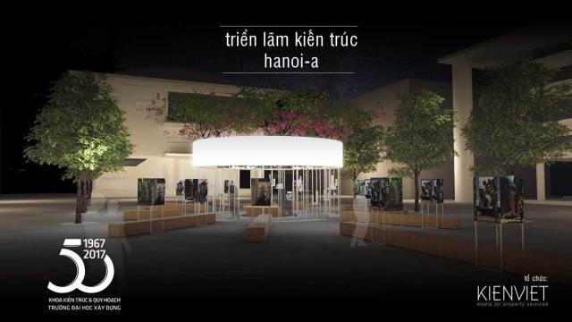 Nằm trong chuỗi hoạt động kỷ niệm 50 năm thành lập Khoa Kiến trúc – Quy hoạch [ĐH Xây dựng] Triển lãm kiến trúc Hanoi-A sẽ diễn ra ngày 10,11,12/ 11/2017 tại Phố đi bộ khu vực từ Trung tâm Thông tin văn hóa Hồ Gươm tới Nhà hàng Luvj Thủy và ngày 18,19,20 /11/2017 tại khuôn viên trường ĐH Xây Dựng. Chương trình là tập hợp của 17 đơn vị gồm: 1+1>2, AHL Architects, AIF Studio, ARB, Baumschlager Eberle Asean,CUBIC, Idee Architects, Nghia-Architect, NH Village Architects, NOWA, SAA, TropiKON, TTAs, V-Architecture, Vo Trong Nghia Architects, VUUV,