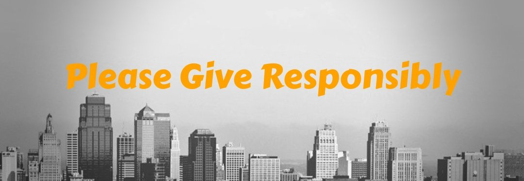Please Give Responsibly