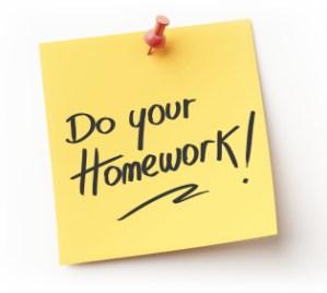 Do your homework. Please!