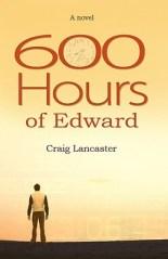 Craig Lancaster: 600 Hours of Edward