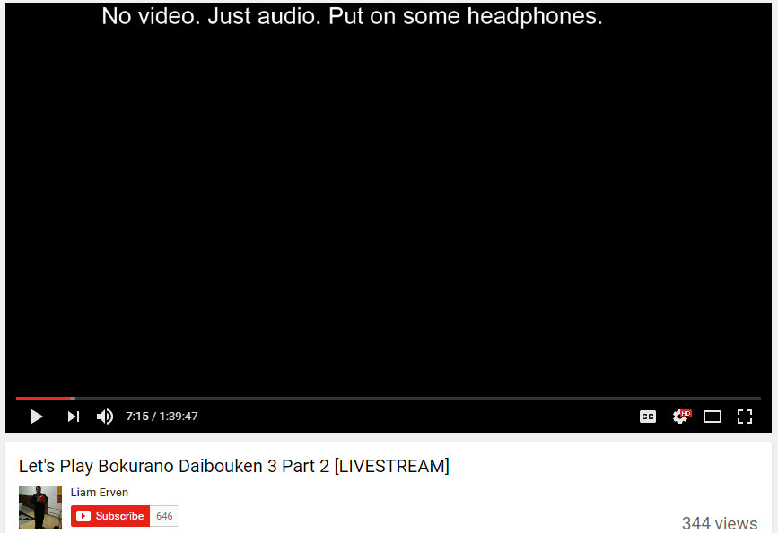 """A screen capture of a Let's Play of someone playing Bokurano Daiboken. The screen is black, and says """"No video. Just audio. Put on some headphones."""""""