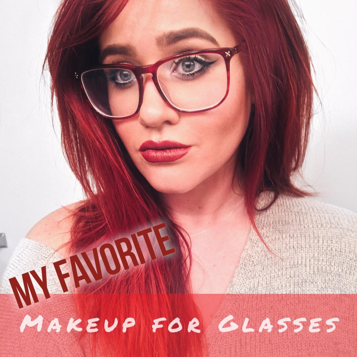My Favorite Makeup for Glasses