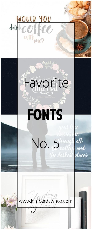 Favorite Fonts No. 5 | www.kimberdawnco.com