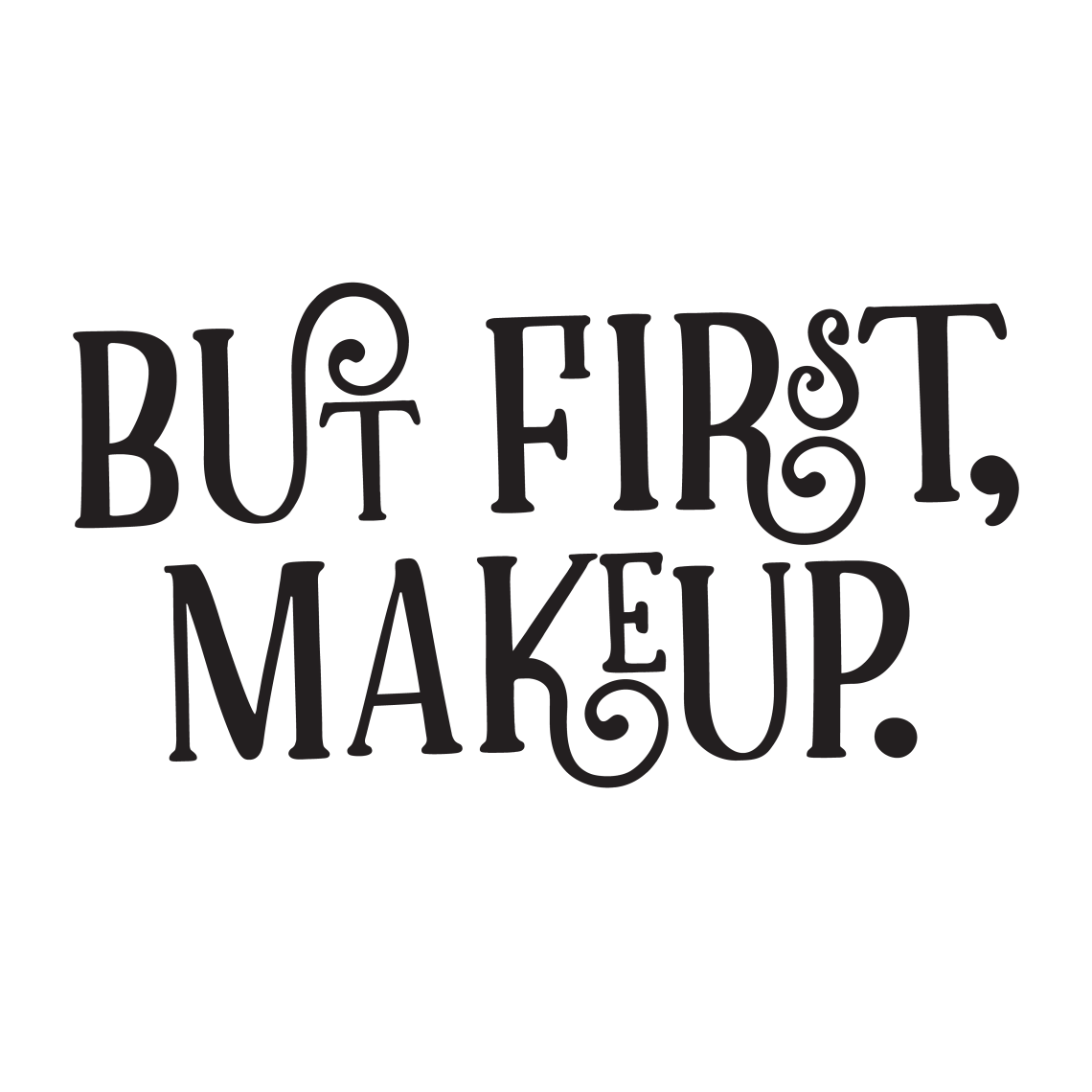 Download But First Makeup Free SVG Cut File