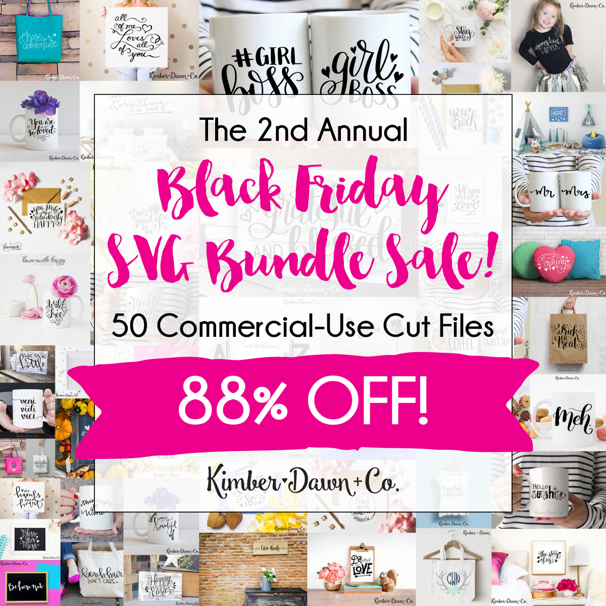 The 2nd Annual Black Friday SVG Cut File Bundle - 88% Off! Get it before it's gone! | KimberDawnCo.com