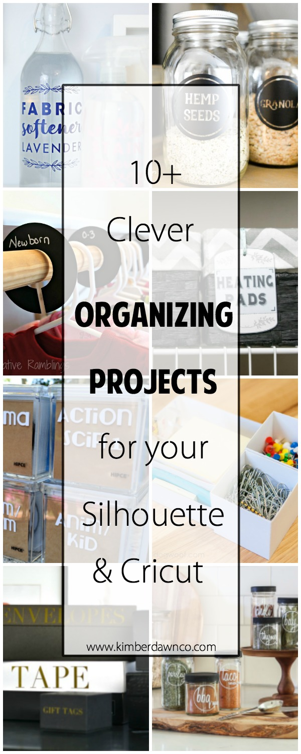 10+ Clever Organizing Projects for your Silhouette & Cricut | www.kimberdawnco.com