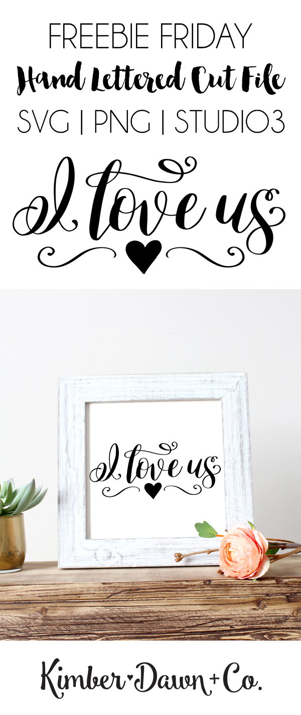 Hand Lettered I Love Us Free Svg Cut File
