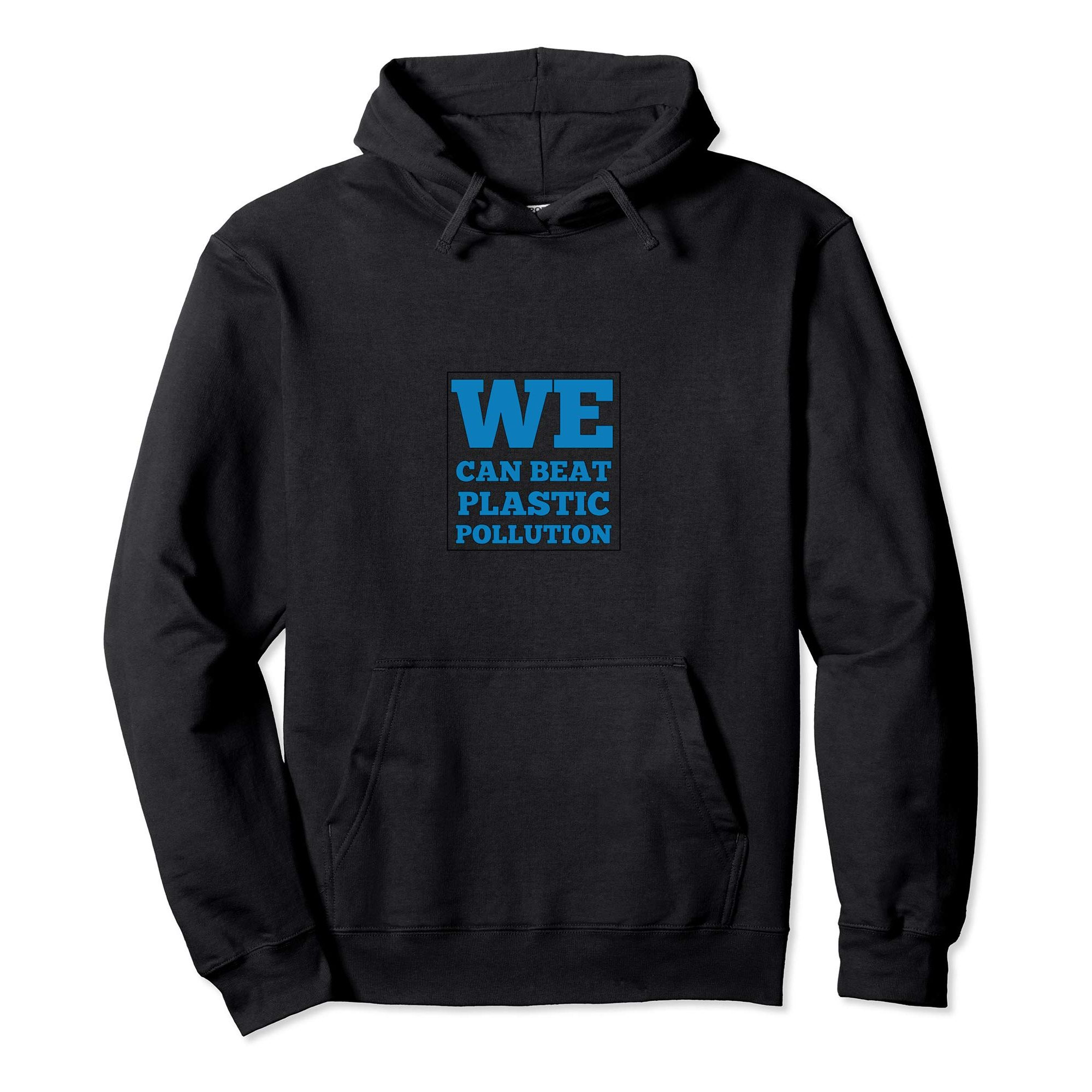 """BLACK PULLOVER HOODED SWEATSHIRT WITH """"WE CAN BEAT PLASTIC POLLUTION"""" SLOGAN"""