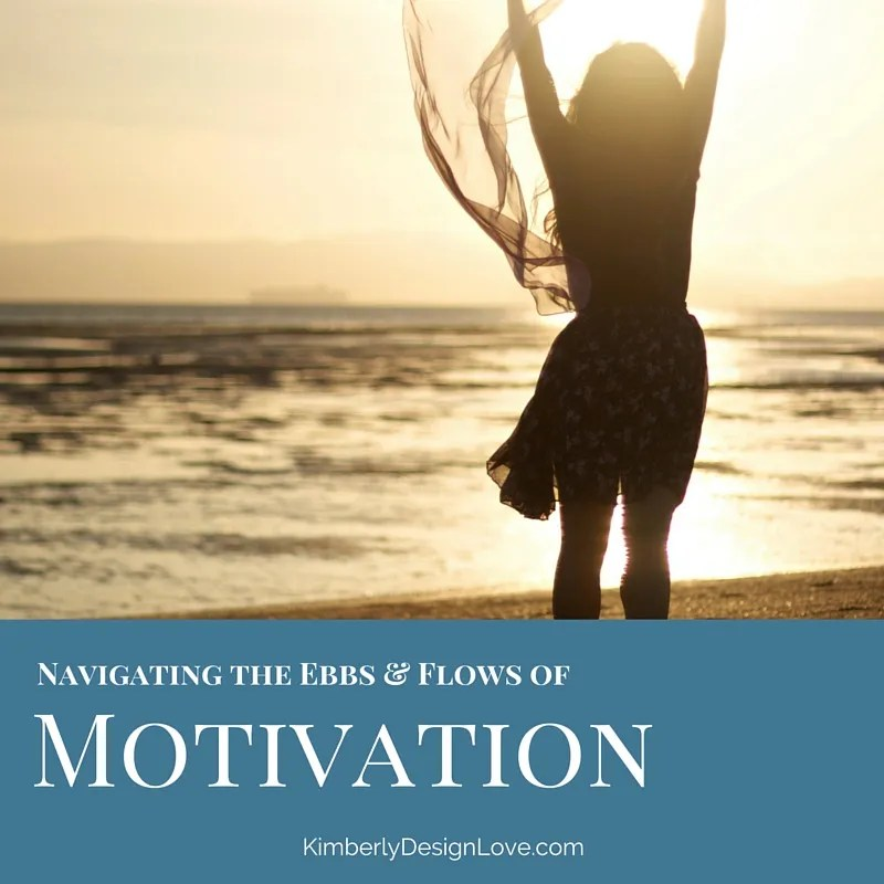 Motivation ~ Navigating the Ebbs and Flows