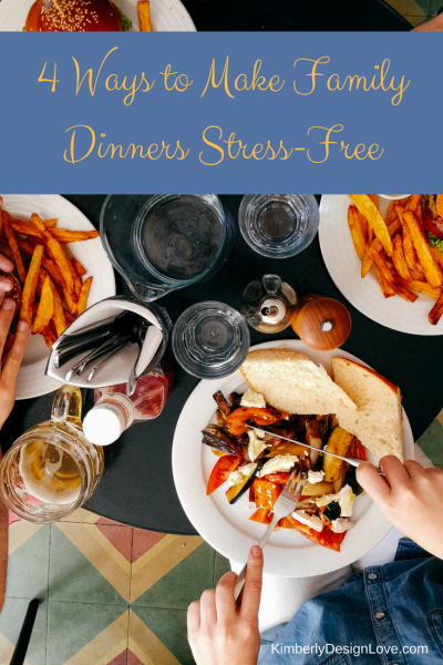 4 Ways to Make Dinner Stress Free
