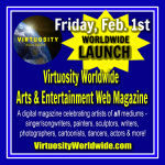 Launched Virtuosity Worldwide Arts & Entertainment Magazine - Feb. 2019
