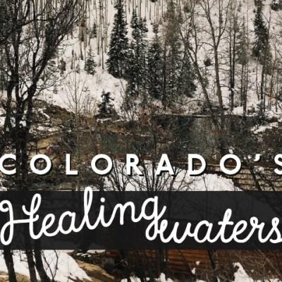 Colorado's Healing Waters