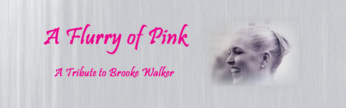 A Flurry of Pink - A Breast Cancer Awareness Month Tribute to Brooke Walker