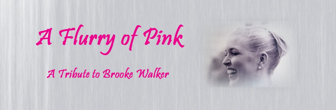 A Flurry of Pink – A Breast Cancer Awareness Month Tribute to Brooke Walker