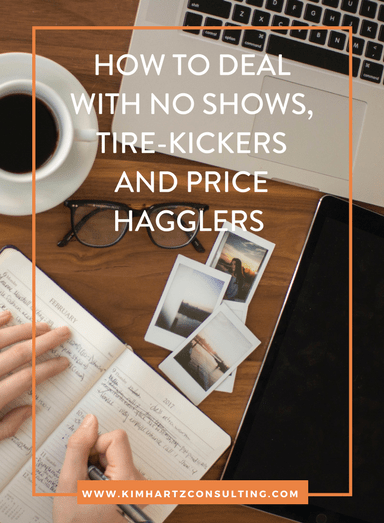 How to deal with no shows, tire-kickers and price hagglers