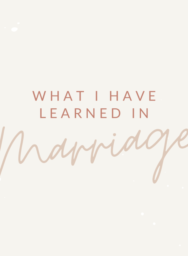 What I Have Learned in Marriage