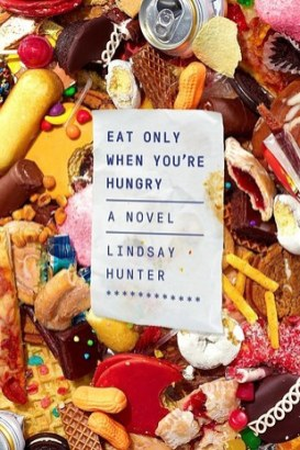 Lindsay Hunter, Eat only when you're hungry