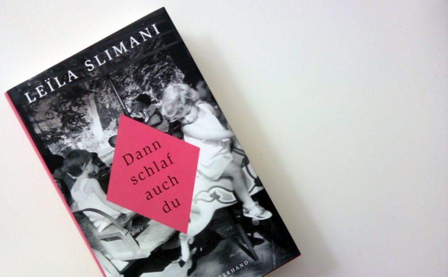 Leïla Slimani: Dann schlaf auch du