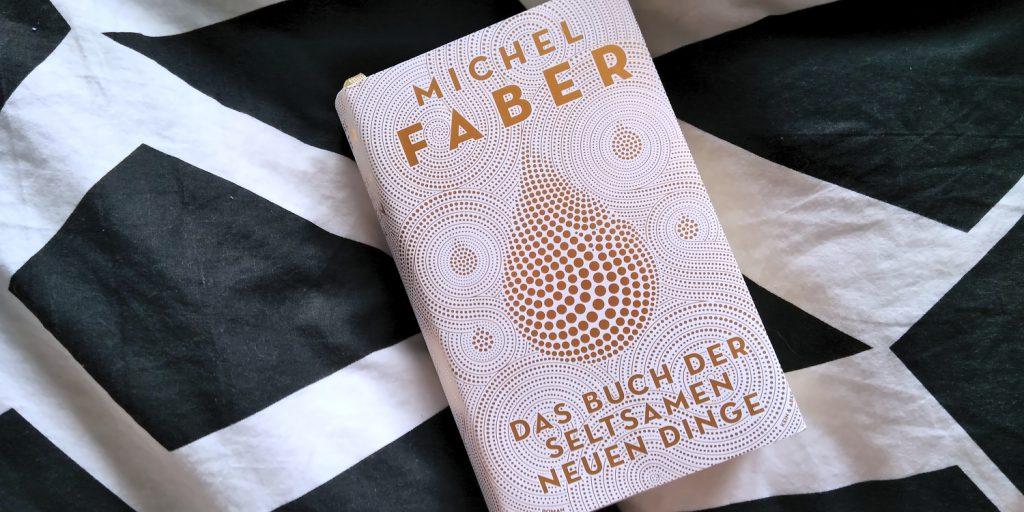 Michel Faber, Das Buch der seltsamen neuen Dinge